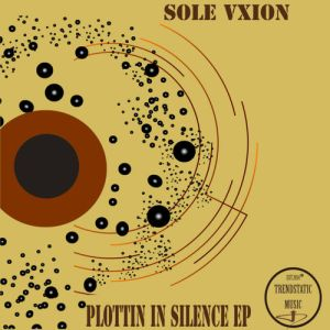 Sole Vxion - Plotting In Silence EP, new afro house music for download, download latest house music, deep house 2018, south african afro house songs