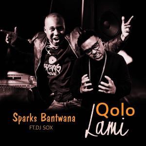 Sparks Bantwana - Qolo Lami (feat. DJ Sox), new gqom 2018, gqom music, south african gqom songs
