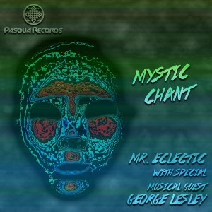Mr. Eclectic feat. George Lesley - Mystic Chant (Original Mix), latest house music, deep house tracks, house music download, afro house music, afro deep house, south african deep house, latest south african house, best house music, african house music, soulful house