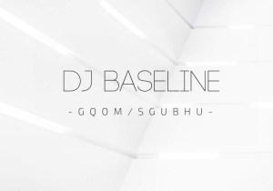 DJ Baseline - Memories (Original Mix), new gqom music, gqom 2018, fakaza gqom songs, download gqom mp3