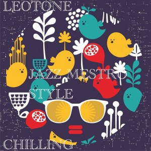 Leotone - Chilling (Jazz Maestro Style), soulful jazz house music