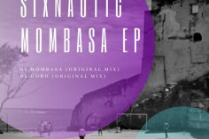 Sixnautic - Mombasa (Original Mix) - latest house music, deep house tracks, house music download, club music, afro house music, afro tech house, afro house musica, new house music 2018, best house music 2018