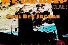 Soul Des Jaguar - We Go Deep, Vol. 3, soulful house music, sa afro soul music, afro soulful mp3 download
