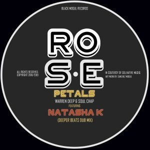 Warren Deep, Soul Chap & Natasha K - Rose Petals (Deeper Beats Dub Mix), deep soulful house, afro deep house, sa deep house sounds