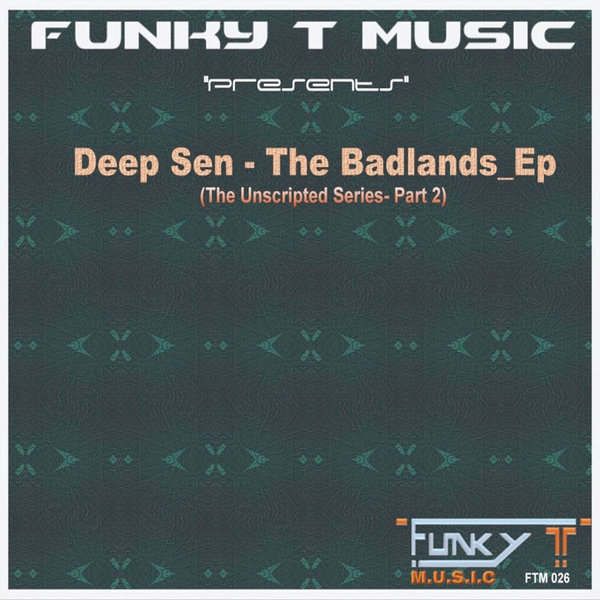 Deep Sen - The Badlands EP