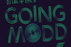 DJ Lag & Epic B - Going Modd, gqom music download, gqom 2018, fakaza gqom, download latest south african gqom music