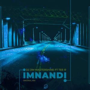DJ Jim MasterShine Tee R Imnandi DJ Jim MasterShine feat. Tee R - Imnandi (Original Mix)