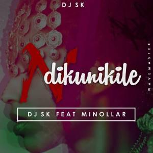 DJ SK - NDikunikile (feat. Minollar), south african house music, download latest sa afro house music