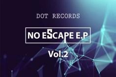Dot Records - No Escape E.P Vol.2, new gqom music, gqom tracks, gqom music download, club music, afro house music, mp3 download gqom music, gqom music 2018, new gqom songs, south africa gqom music.