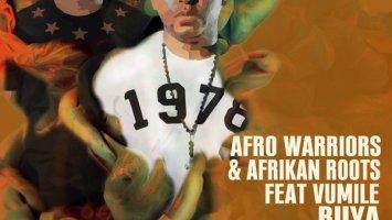 Afro Warriors Ft. Afrikan Roots & Vumile - Buya (Afro Brotherz Remix)
