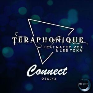 Teraphonique feat. Natey Vox & Les Toka - Connect (Original Mix), new deep house music, afro deep house sounds, deep tech house, south african deep house music 2018