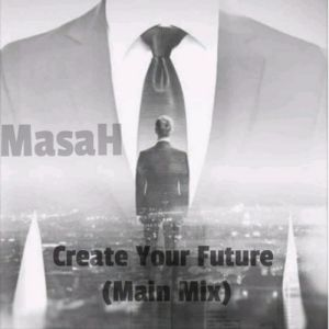 Masah - Create Your Future (Main Mix), new south africa afro tech house, new afro house download