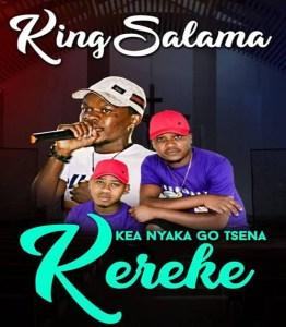 King Salama feat. Trademark - Kea Nyaka Go Tsena Kereke, kwaito music, mzansi music, amapiano sa music
