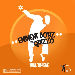 Eminent Boyz - Thul'Ubheke (feat. Qhizzo), new south africa house music, download latest afro house 2018