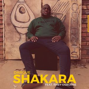 Darque - Shakara (feat. Rhey Osborne), za music, hiphopza, za afrohouse, afro house 2018 download, south african house music