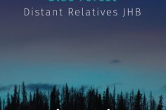 Distant Relatives JHB - Blue Forest EP
