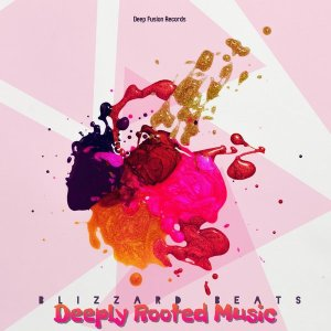 Blizzard Beats - Deeply Rooted Music (Sensual Main Mix)
