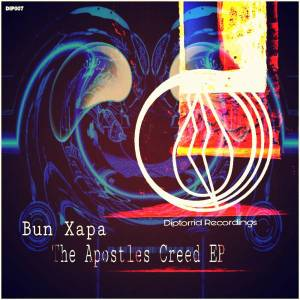 Bun Xapa - The Apostles Creed EP