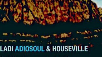 Ladi Adiosoul & Houseville - God Bless (Chymamusique Turbulent Remix)