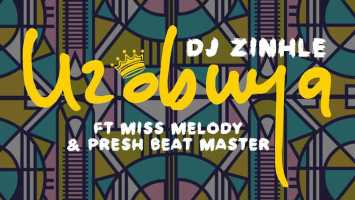 DJ Zinhle - Uzobuya (feat. Miss Melody & Presh Beat Master), new afro house music, download latest afro house 2018 music, afro house music mp3, south african house music, best house music 2018