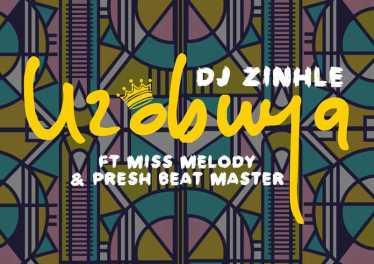 DJ Zinhle - Uzobuya (feat. Miss Melody & Presh Beat Master), new afro house music, download latest afro house 2018 music, afro house music mp3, south african house music, best house music 2018