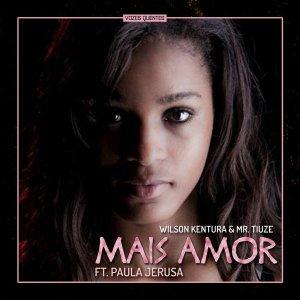 Wilson Kentura & Mr. Tiuze feat. Paula Jerusa - Mais Amor (Original Mix)