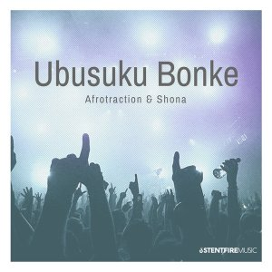 Afrotraction & Shona SA - Ubusuku Bonke (Club Mix), new afro house 2019, afro house music