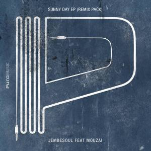 Jembesoul feat. Mouzai - Sunny Day (Soultronixx Oracle Remix)
