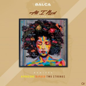 Edgar Domingos - All I Need (Remixes), musicas de afro house, angola afro house 208, new afro house songs, afro beats, loca house music, latest afro house mp3.