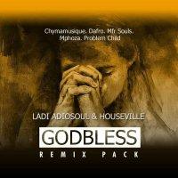 Ladi Adiosoul & Houseville - God Bless (Dafro Vernomous Dub)