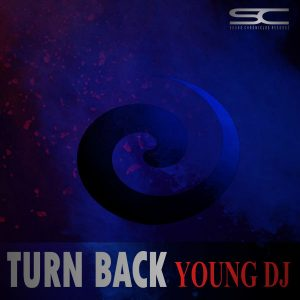 Young DJ - Turn Back (Original Mix)
