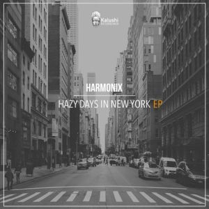 Harmonix ZA - Hazy Days In New York EP, deep house 2018 download, new deep house music, south african deep house, sa deep house sounds