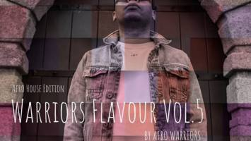 Afro Warriors - Warriors Flavour Vol.5 (Afro House Edition), afro house, afro house 2018, house music download mp3