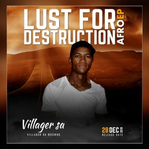 Villager SA & Basman - Lust For Destruction (Afro Drum), new afro house music, sa afro house 2018 download mp3