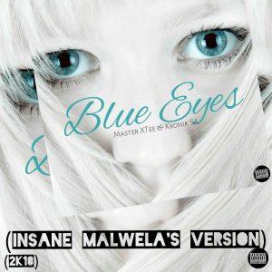 MasterXTee & KronikSA - Blue Eyes (Insane Malwela's Version)