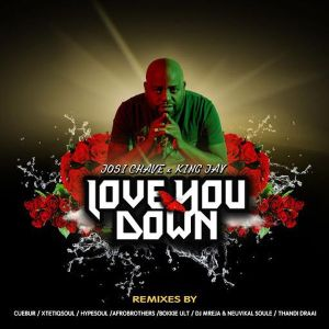 Josi Chave feat. King Jay - Love You Down (Cuebur Dub Mix), afro house 2018 download, new afro house music, south african afro tech, latest south african house, sa afro house music mp3, new house music 2018,
