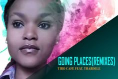 Tiro Cafe feat. Thabisile - Going Places (Remixes) , new afro house music, south african latest afro house mp3 download, download afro house 2019