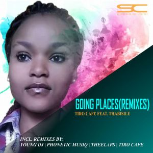 Tiro Cafe, Thabisile - Going Places (Young DJ's Distance Rhythm), new afro house music, south african latest afro house mp3 download, download afro house 2019