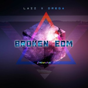 Dlala Lazz & Drega - Broken EDM (Gqom Electronica), latest gqom songs, gqom 2018 fakaza, sa gqom songs, newest gqom music