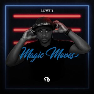 DJ Zwesta - Magic Moves EP, new afro house music, afro house 2018 download, south african house music