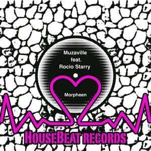 Muzaville ft. Rocio Starry - Morpheen (Nteeze & Andy ft. Blaq Bone Bushy Remix)