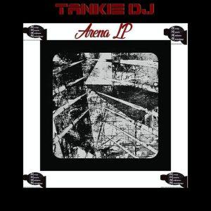 Tankie DJ - Arena LP