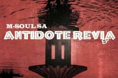 M-Soul SA - Antidote Revia EP, mzansi house music downloads, south african deep house, latest south african house, afro deep, new house music 2018, best house music 2018, latest house music tracks, dance music, latest sa house music