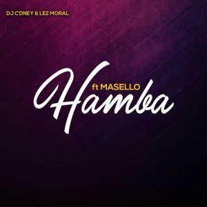 DJ C'dney & Lez Moral - Hamba (Masello)