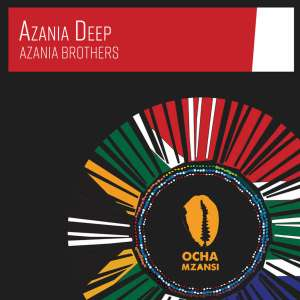 Azania Brothers - Azania Deep (Original Mix), south africa house music, afro house mp3 download
