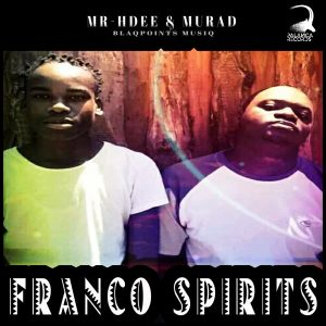Mr-HDee & Murad - Franco Spirits