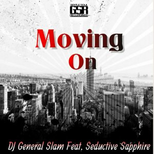 Dj General Slam feat. Seductive Sapphire - Moving On (Instrumental Mix)