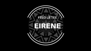 Felo Le Tee - Eirene