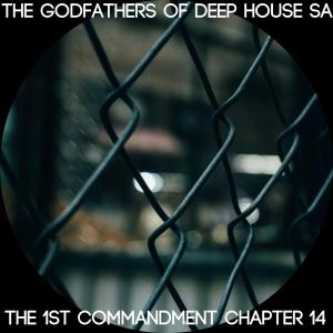 The Godfathers Of Deep House SA - The 1st Commandment Chapter 14, deep house music, deep house album, south african deep house music, deep house 2019 download mp3, sa za music