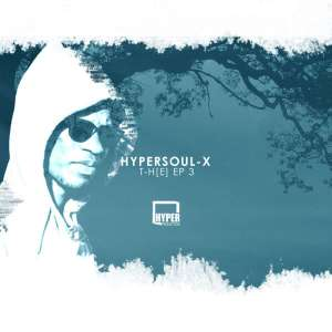 HyperSOUL-X - T-H[E] EP 3, latest south african house music, sa afro house, afro house mp3, download latest south african music, afro tech house